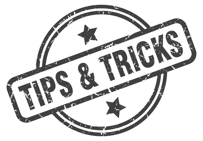 Tips + Tricks